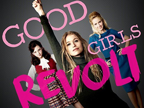 Good ]Girls Revolt